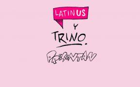 Las Crónicas Pandémicas de Trino en Latinus