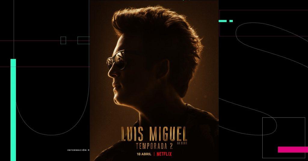 Luis Miguel, la serie, regresa con su segunda temporada a Netflix