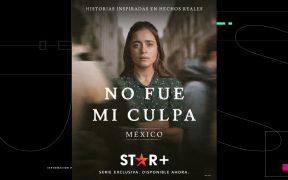 'No fue mi culpa'; la serie que lleva historias de feminicidios y violencia de género a la pantalla
